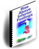 Rise Above Inferior Feelings